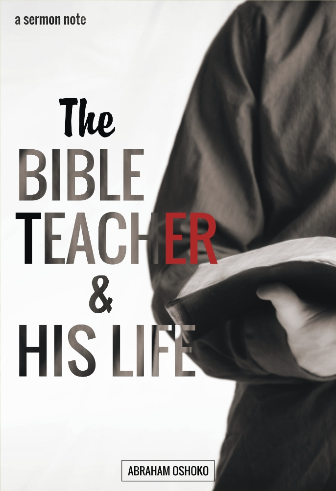 The Bible Teacher & His Life